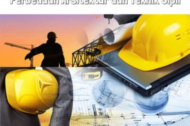 Persamaan Dan Perbedaan Teknik Sipil dan Teknik Arsitektur