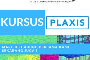 KURSUS PLAXIS FOR SOIL AND ROCK ANALYSIS