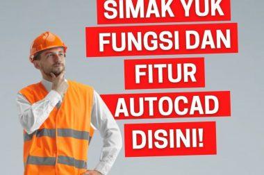 FUNGSI DAN FITUR AUTOCAD